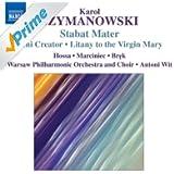 Szymanowski, K.: Stabat Mater / Veni Creator / Litany To The Virgin Mary / Demeter / Penthesilea (Wit)