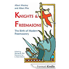 Knights & Freemasons: The Birth of Modern Freemasonry (English Edition)