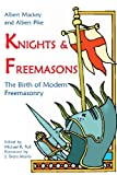 img - for Knights & Freemasons: The Birth of Modern Freemasonry book / textbook / text book
