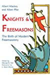 Knights & Freemasons: The Birth of Mo...