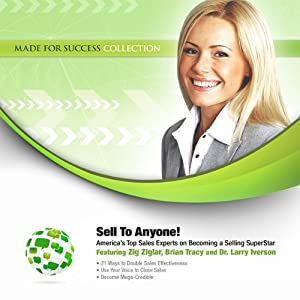 Sell to Anyone!: America's Top Sales Experts on Becoming a Selling Superstar | [Zig Ziglar, Brian Tracy]