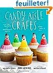 Candy Aisle Crafts: Create Fun Projec...