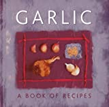 Helen Sudell Garlic: A Book of Recipes