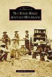 Hash Knife Around Holbrook, The (Images of America (Arcadia Publishing))