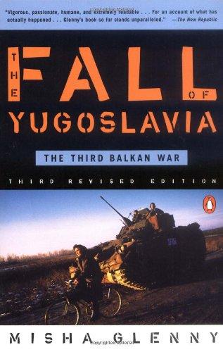 The Fall Of Yugoslavia: The Third Balkan War, Third Revised Edition