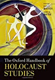 """John Roth and Peter Hayes, """"The Oxford Handbook of Holocaust Studies"""" (Oxford UP, 2010)"""