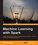 Machine Learning with Spark - Tackle Big Data with Powerful Spark Machine Learning Algorithms