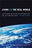 img - for Living on the Real World: How Thinking and Acting like Meteorologists Will Help Save the Planet book / textbook / text book