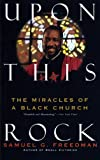 Upon This Rock: The Miracles of a Black Church (0060924594) by Freedman, Samuel G.