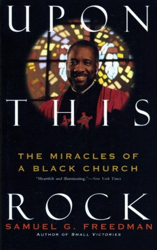 Upon This Rock : The Miracles of a Black Church