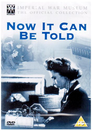 Now It Can Be Told [1944] - IMPERIAL WAR MUSEUM Official Collection [DVD]