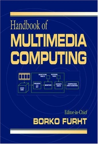 Handbook Of Multimedia Computing (Internet And Communications)