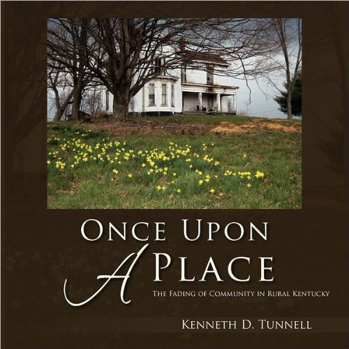Once Upon A Place: The Fading of Rural Community in Kentucky