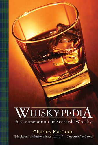 Whiskypedia: A Compendium of Scottish Whisky by Charles MacLean
