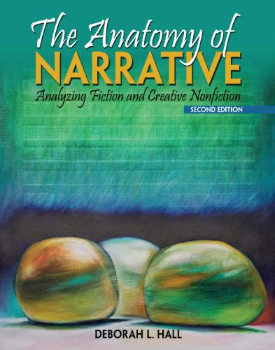 The Anatomy of Narrative: Analyzing Fiction and Creative Nonfiction