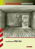 Interpretationen - Französisch Sartre: Huis clos/Geschl. Gesellschaft
