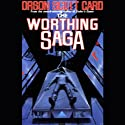 The Worthing Saga (       UNABRIDGED) by Orson Scott Card Narrated by Scott Brick