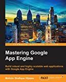 Mastering Google App Engine