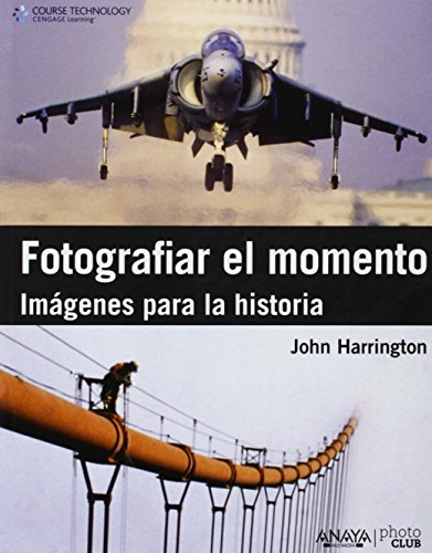 Fotografiar el momento. Imagenes para la historia (Photoclub)