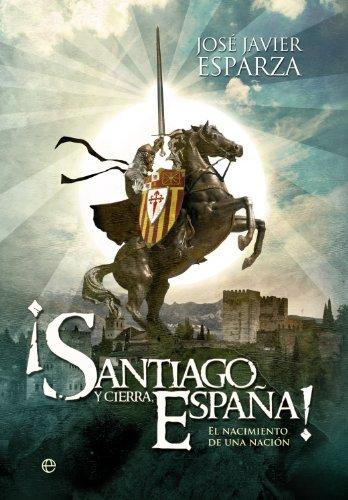 ¡Santiago y cierra, España! (Historia Divulgativa nº 3)