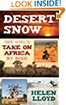 Desert Snow - One Girl's Take On Afri...