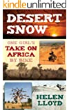 Desert Snow - One Girl's Take On Africa By Bike (English Edition)