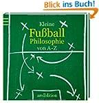 Kleine Fu�ball-Philosophie von A bis Z