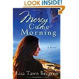Mercy Come Morning Lisa Bergren