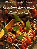 echange, troc Florence de Andreis-Caubet - La Cuisine provençale d'aujourd'hui