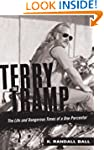 Terry the Tramp: The Life and Dangero...