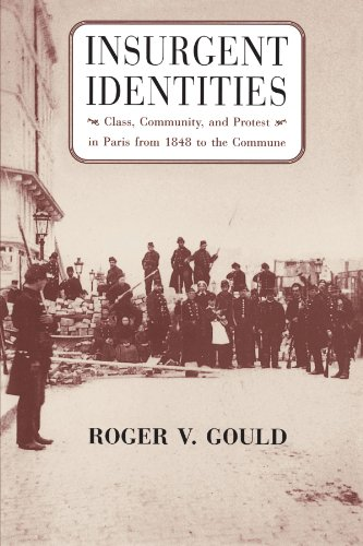 Insurgent Identities: Class, Community, and Protest in Paris from 1848 to the Commune PDF