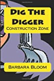 Dig The Digger: Construction Zone