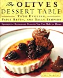The Olives Dessert Table: Spectacular Restaurant Desserts You Can Make at Home (0684823357) by English, Todd