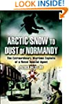 Arctic Snow to Dust of Normandy: The...