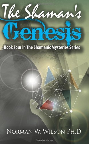 The Shaman's Genesis by Norman W Wilson, PhD