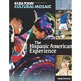 The Hispanic American Experience (USA Today Cultural Mosaic) ~ Sandra Donovan