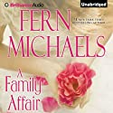 A Family Affair (       UNABRIDGED) by Fern Michaels Narrated by Cris Dukehart