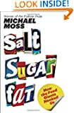 Salt Sugar Fat by Michael Moss book cover