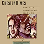 Cotton Comes to Harlem: A Grave Digger & Coffin Ed Novel (       UNABRIDGED) by Chester Himes Narrated by Dion Graham