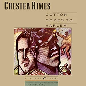 Cotton Comes to Harlem: A Grave Digger & Coffin Ed Novel | [Chester Himes]