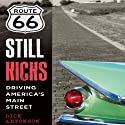 Route 66 Still Kicks: Driving America's Main Street Audiobook by Rick Antonson Narrated by Brian Troxell
