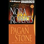 The Pagan Stone: Sign of Seven, Book 3 (       UNABRIDGED) by Nora Roberts Narrated by Dan John Miller