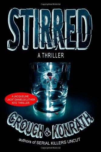 "Stirred (Jacqueline ""Jack"" Daniels/Luther Kite Thriller)"