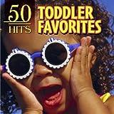 50 Hits: Toddler Favorites