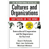 Cultures and Organizations: Software of the Mind: Intercultural Cooperation and Its Importance for Survivalpar Geert H. Hofstede