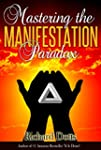 Mastering the Manifestation Paradox (...