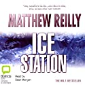Ice Station Audiobook by Matthew Reilly Narrated by Sean Mangan