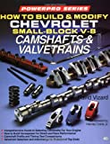 How to Build and Modify Chevrolet Small-Block V-8 Camshafts and Valves (Motorbooks Workshop) (0879385952) by Vizard, David