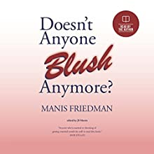 Doesn't Anyone Blush Anymore? Audiobook by Manis Friedman Narrated by Manis Friedman