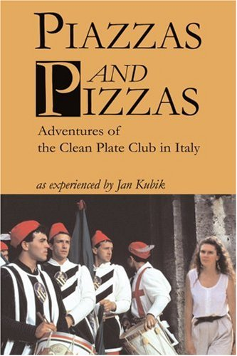 Piazzas and Pizzas: Adventures of the Clean Plate Club in Italy